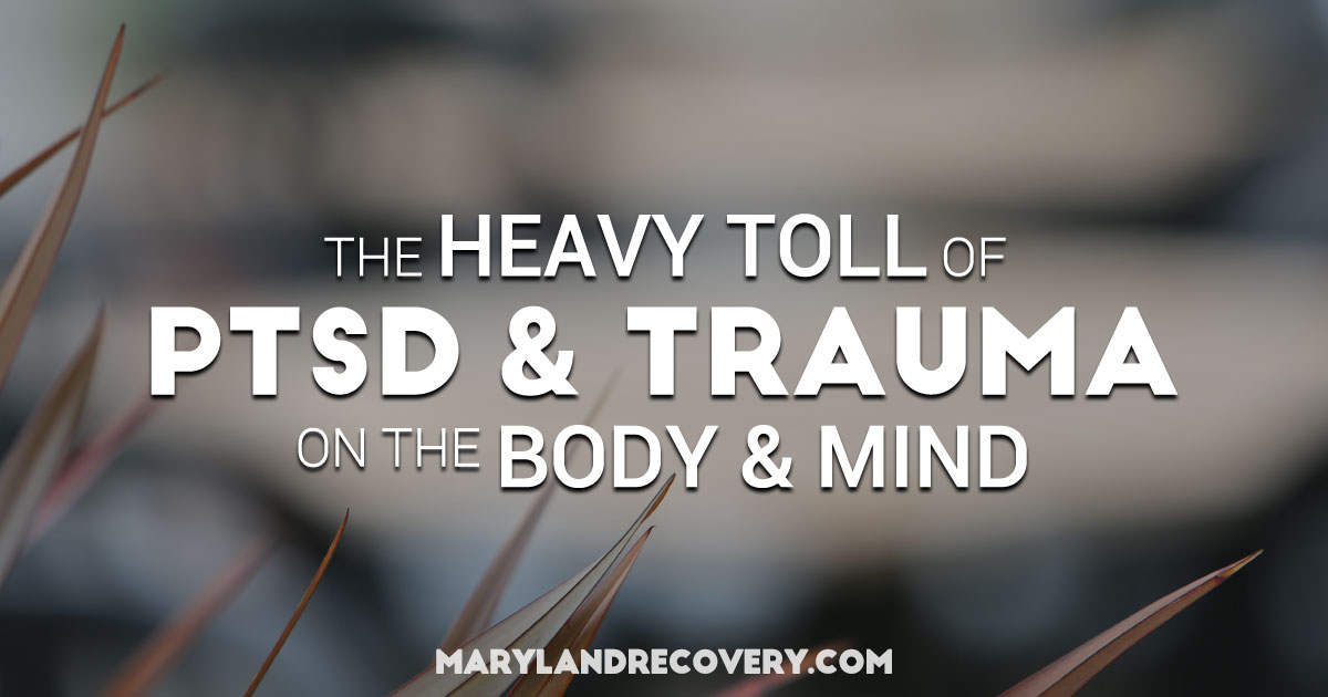 The Heavy Toll Of PTSD And Trauma On The Body And Mind