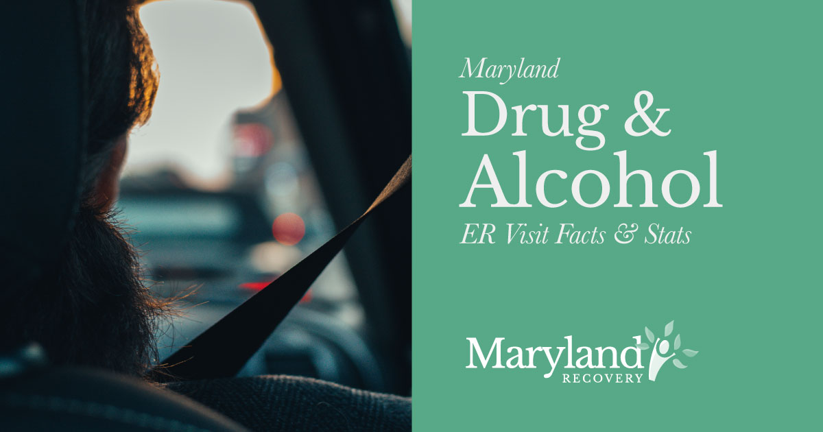 Maryland Drug and Alcohol Related Emergency Visit Statistics and Facts