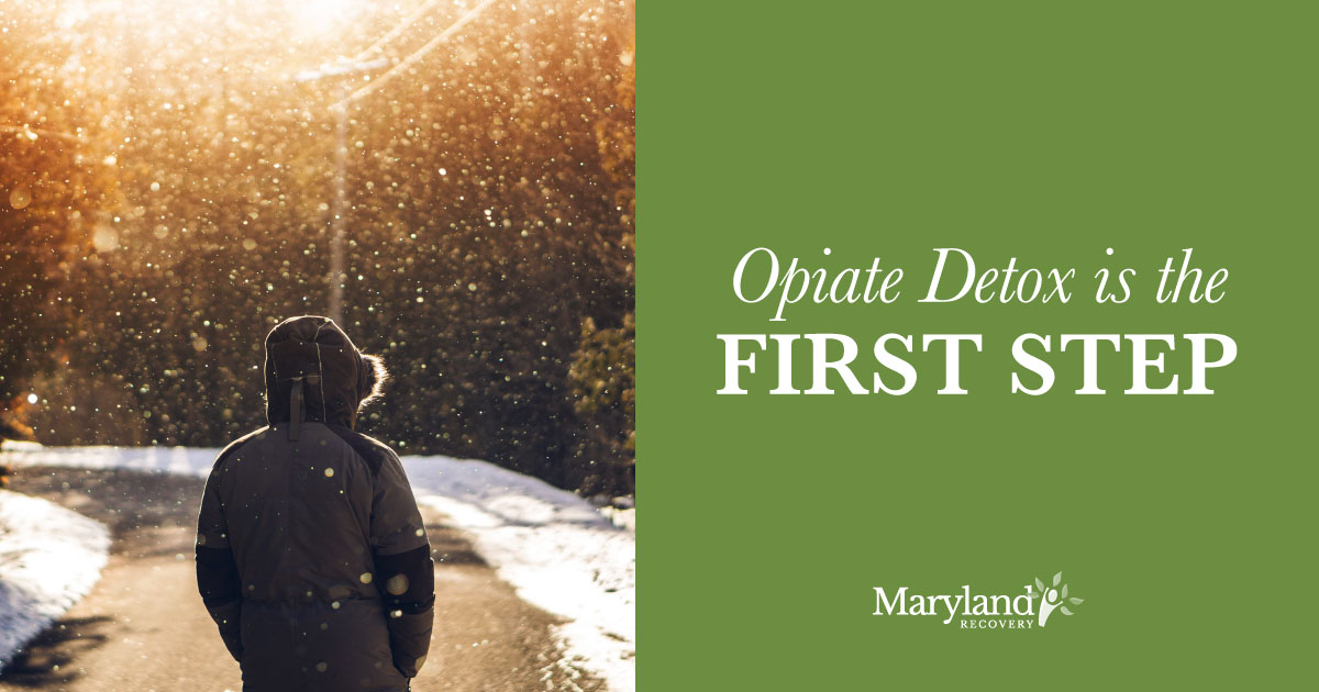 Opiate Detox Is the First Step New Life in Addiction Recovery - Bel Air Maryland